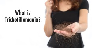 What is Trichotillomania