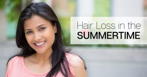Summertime Hair loss facts and information.
