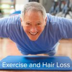 Can exercise improve or worsen hair loss and thinning?