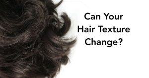 Can Your Hair Texture Change?